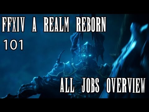 FFXIV ARR 101 Episode 18: ALL JOBS OVERVIEW (Quick Links In Description)