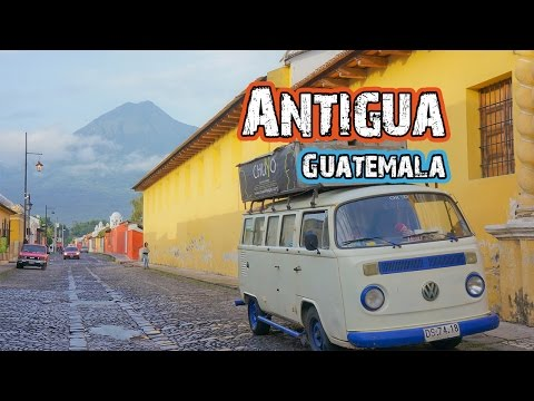 Antigua, Guatemala - Why you need to visit!