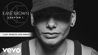 Kane Brown - Last Minute Late Night (Audio) thumbnail