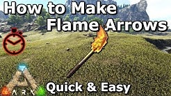 How to Make Flame Arrows | Quick & Easy | Ark: Survival Evolved | Scorched Earth