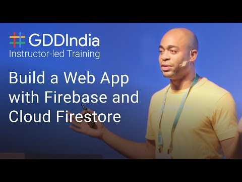 Build a Web App with Firebase and Cloud Firestore (GDD India '17)