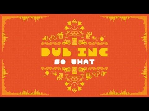 "DUB INC - So What (Lyrics Vidéo Official) - Album ""So What"""