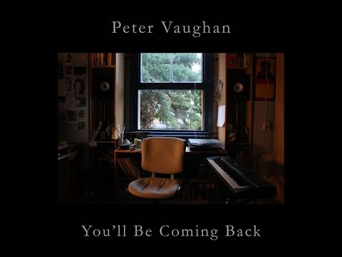 Peter Vaughan - You'll Be Coming Back (FULL ALBUM 2016)