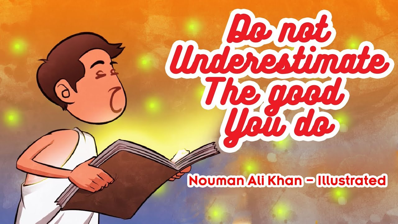Do not Underestimate The Good You do - Tafsir Al Zalzalah | Subtitled