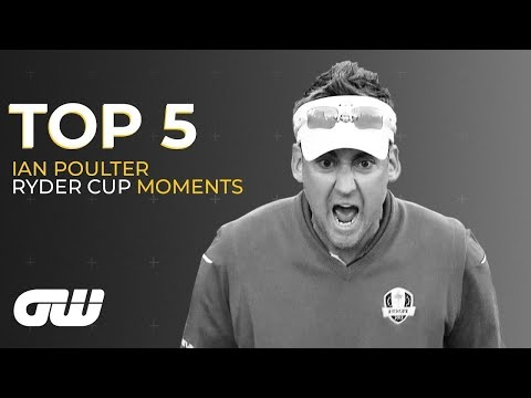 Top 5 | Ian Poulter's Best Ryder Cup Moments | Golfing World