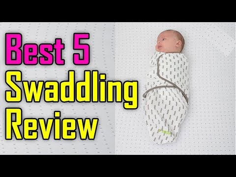 Top 5 Best Swaddling Review In 2020