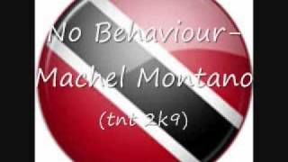 No Behaviour-Machel Montano (TNT 2K9)