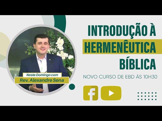 EBD - INTRODUÇÃO À HERMENÊUTICA BÍBLICA - 14/3/2021 - 10:30