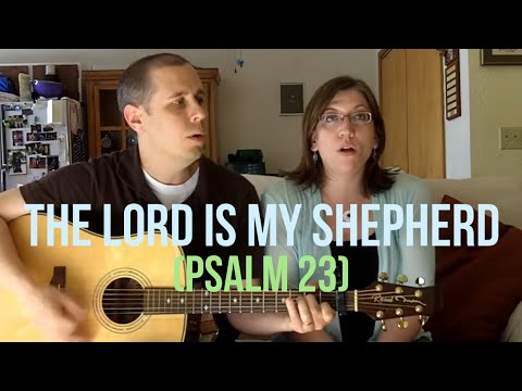 Psalms 23 The Lord is My Shepherd Original Song