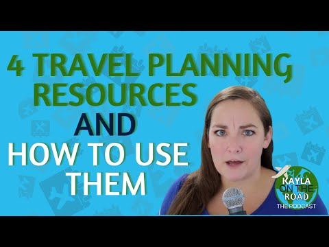 4 Travel Planning Resources and How to Use Them - Kayla on the Road: the podcast, Episode 18