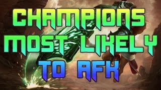 Top 10 Champions Most Likely To AFK | Champions That Leave Games The Most