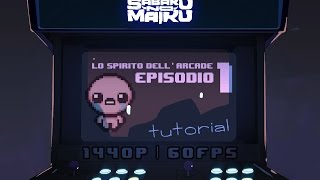 """Press Start"", Lo Spirito dell'Arcade 1 - The Binding of Isaac: Rebirth"