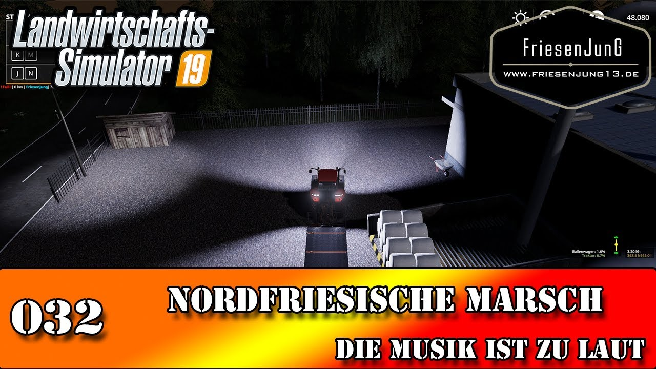 LS19 Nordfriesische Marsch mit Courseplay 032 - Die Musik ist zu laut