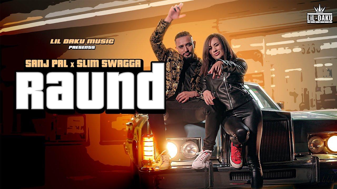 Download Raund - Sanj Pal x Slim Swagga x Lil Daku