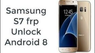 New 🔥🔥 Samsung S7 sm-g930f android 8 U2 frp bypass