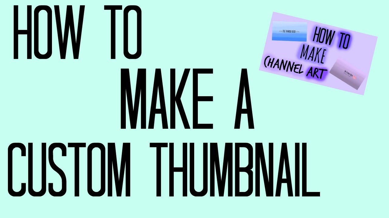 how to get a custom thumbnail on youtube