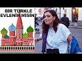 RUS KIZLARA SORDUM: TÜRKLERLE EVLENİR MİSİNİZ?
