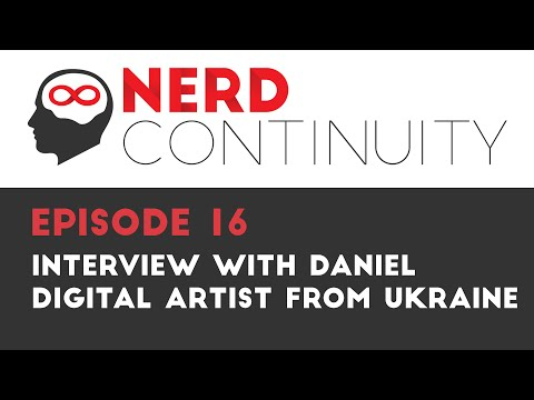 Episode 16 - Interview with Daniel, Digital Artist from Ukraine