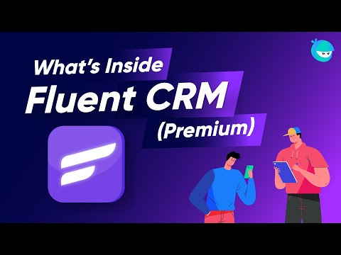 What's inside FluentCRM (Premium) | An Amazing Tool to Set Up Your Business in 2021