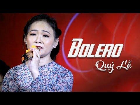 Giọng Ca Trong Trẻo Hút Hồn Người Nghe QUÝ LỄ   Nhạc Vàng Bolero Xưa Mới Hay Nhất 2018