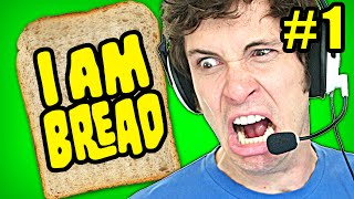 I AM BREAD Gameplay Part 1 - BREAD RAGE - Let