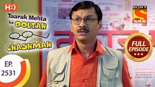 Taarak Mehta Ka Ooltah Chashmah - Ep 2531 - Full Episode - 13th August, 2018