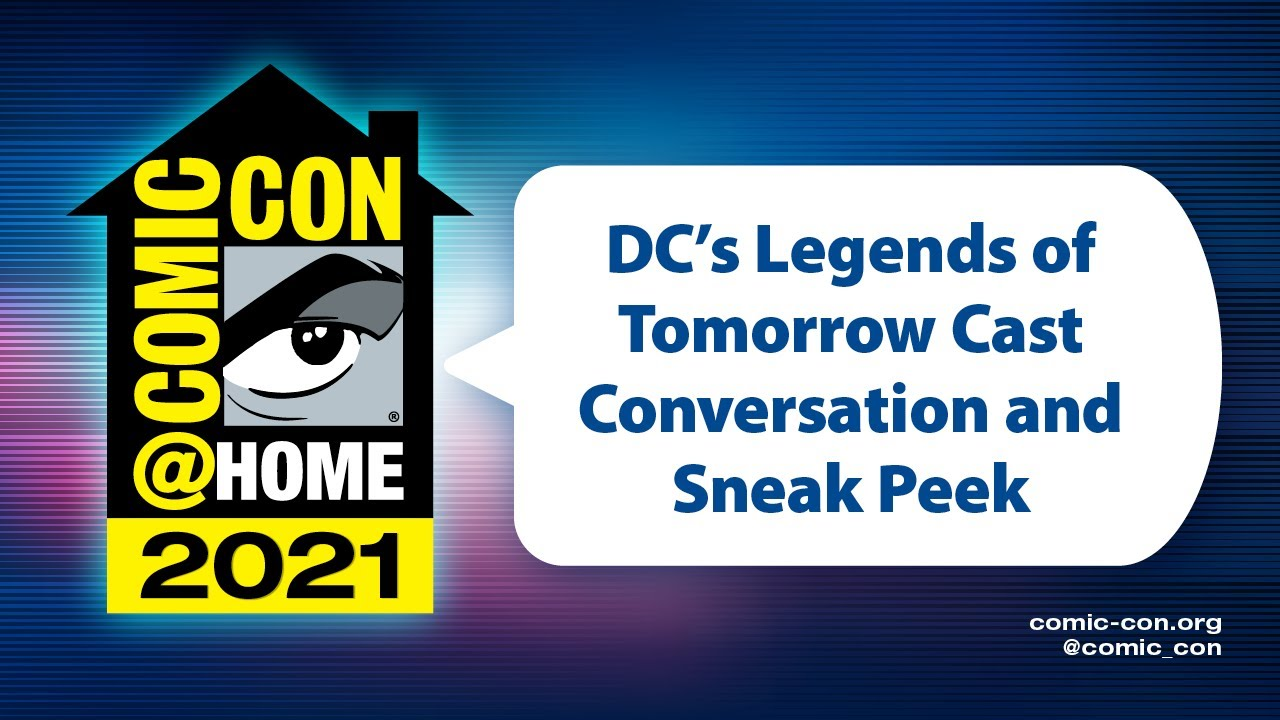 Download DC's Legends of Tomorrow Cast Conversation and Sneak Peek | Comic-Con@Home 2021