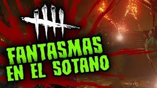 DEAD BY DAYLIGHT - FANTASMAS EN EL SOTANO - GAMEPLAY ESPAÑOL