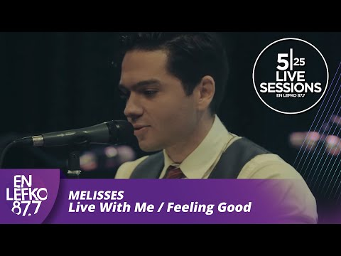 5|25 Live Sessions - MELISSES - Live With Me / Feeling Good