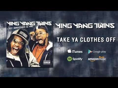Ying Yang Twins - Take Ya Clothes Off
