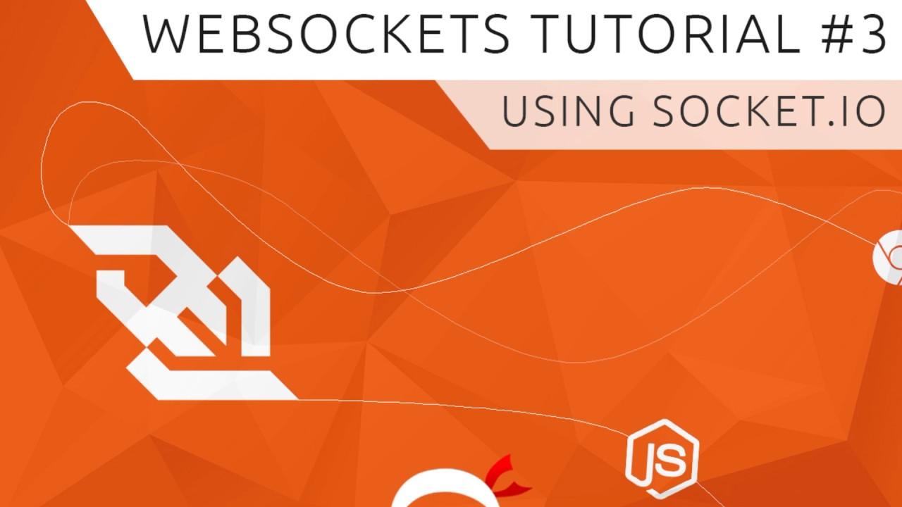 WebSockets (using Socket io) Tutorial #3 - Using Socket io