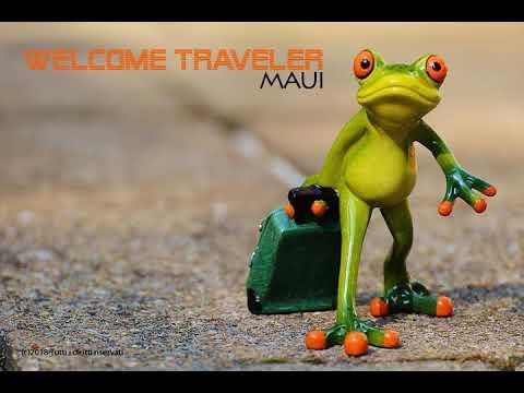 Welcome traveler - Maui