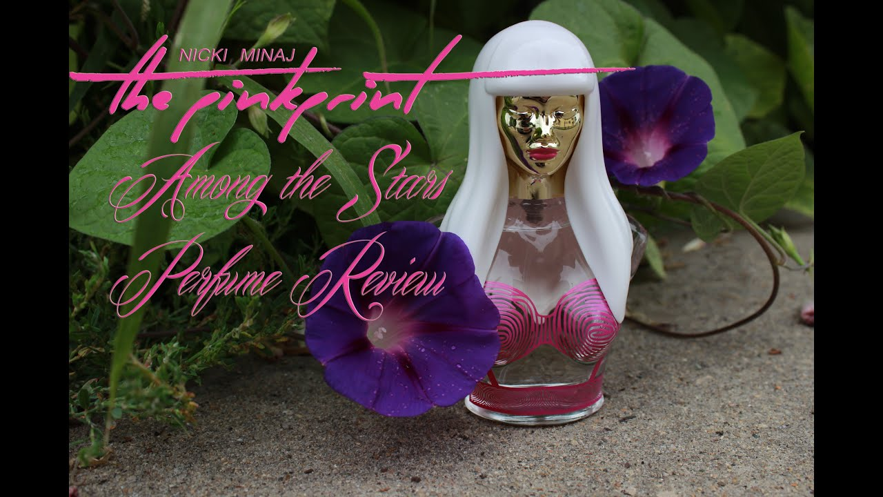 Nicki Minaj The Pinkprint-Perfume Review 🌟 Among the Stars Perfume Reviews  🌟