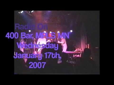 Houston   Radio On @ 400 Bar, MPLS MN   Wednesday  January 17th, 2007