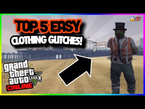 GTA 5 ONLINE- *TOP 5 SUPER EASY SOLO* CLOTHING GLITCHES ...