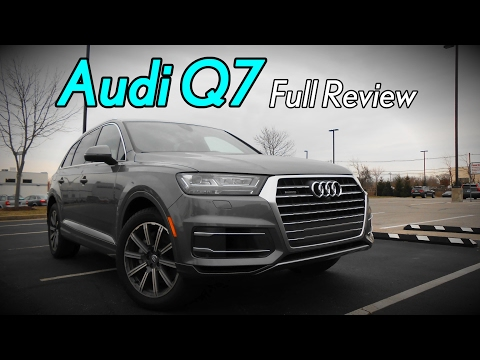 2017 Audi Q7: Full Review | 2.0T, 3.0T, Premium, Premium Plus & Prestige