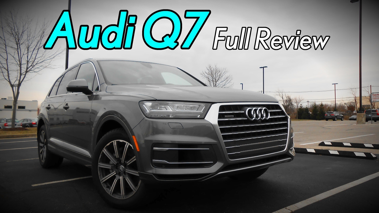 2017 Audi Q7 Full Review 2 0t 3 0t Premium Premium Plus