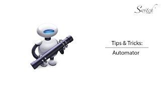Tips & Tricks: Automator for Mac