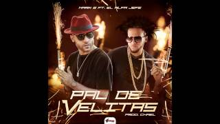 Mark B ft El Alfa El Jefe - Pal de Velitas