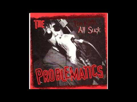 The Problematics -  I Guess I'm Not Cool Enough For You