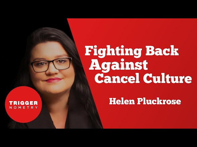 Fighting Back Against Cancel Culture with Helen Pluckrose