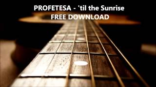 Til The Sunrise (Guitar Rap Instrumental) FREE DOWNLOAD - Profetesa Beats   Version 2