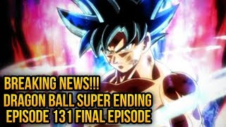 Dragon Ball Super Ending!? Dragon Ball Super Series Ends with Episode 131 DBS BREAKING NEWS! SPOILER thumbnail