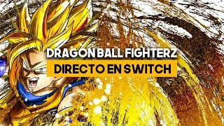 DIRECTO: Dragon Ball FighterZ Switch & Cooler/A17