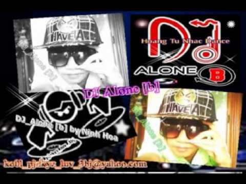 Nhac San Cuc Boc DJ Alone b