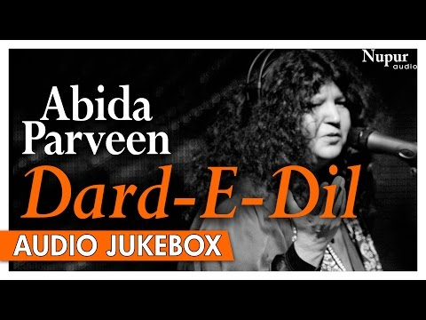 Dard E Dil - Abida Parveen's Timeless Collection | Heartbroken Sad Ghazals | Nupur Audio