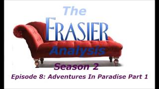 Video The Frasier Analysis - Season 2 Episode 8 - Adventures In Paradise Part 1 download MP3, 3GP, MP4, WEBM, AVI, FLV September 2018