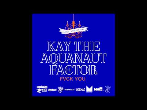 Factor - Fvck You feat. Kay the Aquanaut