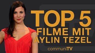TOP 5: Aylin Tezel Filme