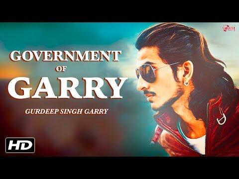 Government of Garry (Full Video) Gurdeep Singh Garry | New Songs 2017 | Songster